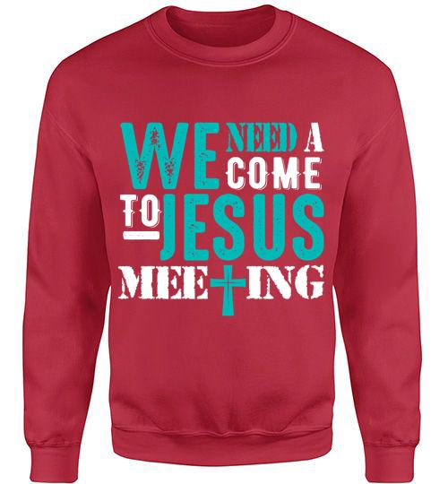christian quotes sayings we need a come to jesus meeting custom